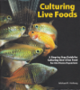 Culturing Live Foods, 2008